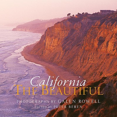 California the Beautiful By Rowell, Galen (PHT)/ Beren, Peter (EDT)/ Jacobson, Dan (FRW)